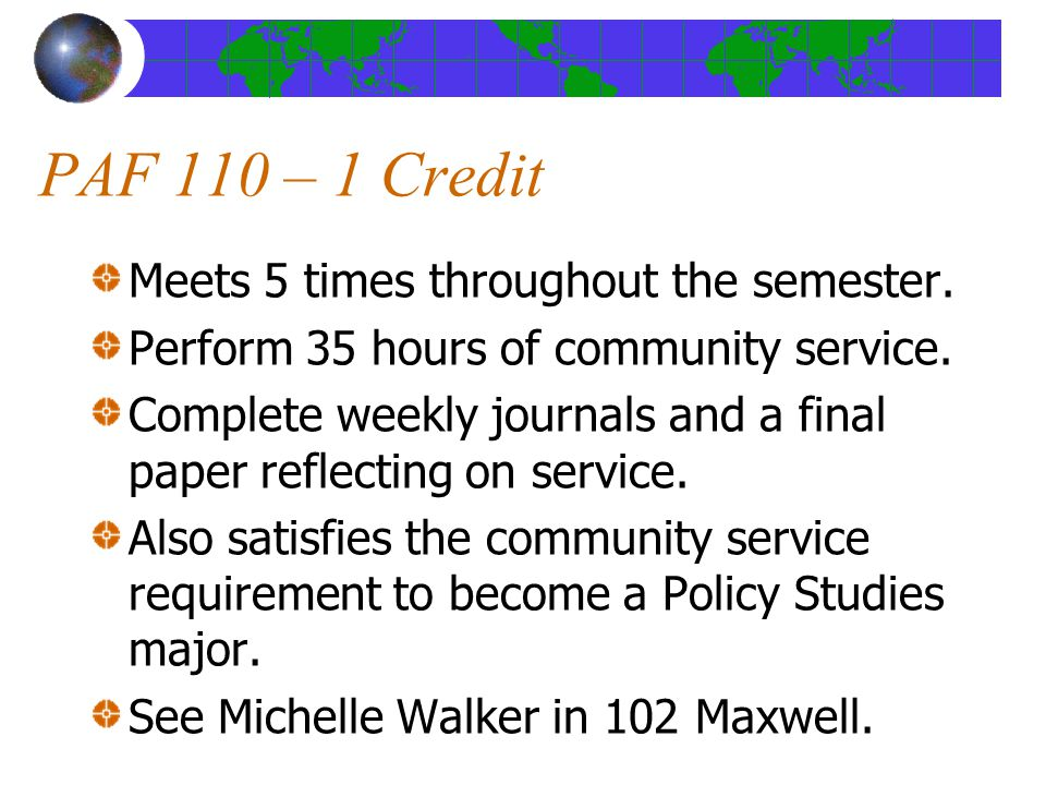 PAF 110 – 1 Credit Meets 5 times throughout the semester.