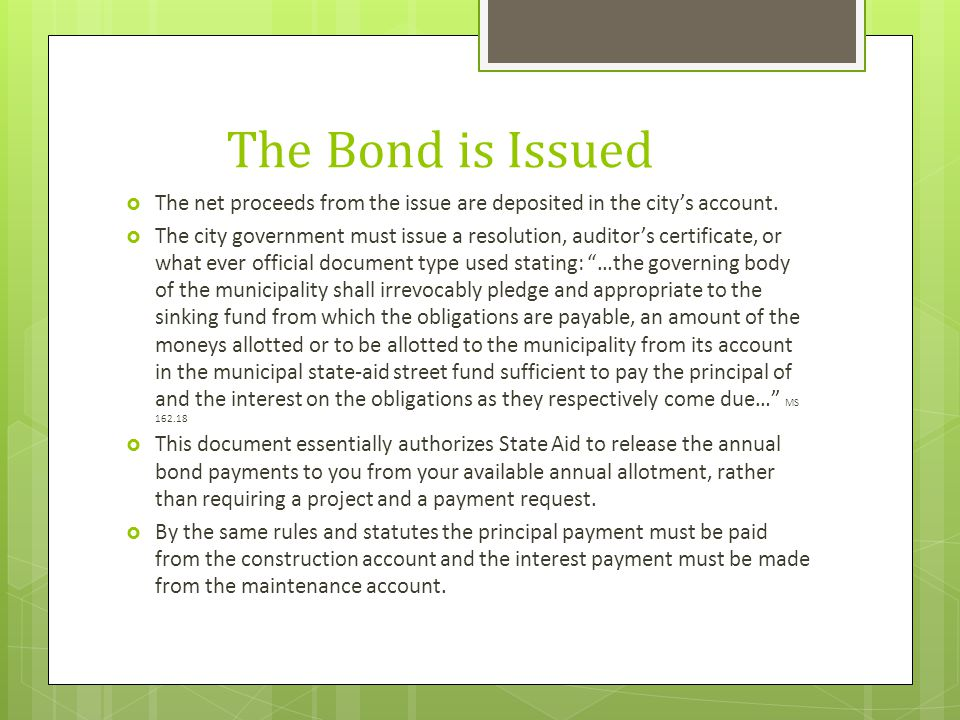 STATE AID MUST RECEIVE Within 30 days of the bond issue the bond company or the city must provide State Aid Finance with:  A copy of the city's authorizing document  A copy of the complete amortization schedule  We have received the entire bond issue document, but we do not need it.