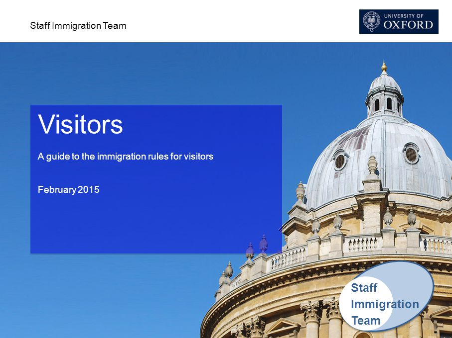 Staff Immigration Team Visitors A guide to the immigration rules for visitors February 2015 Staff Immigration Team