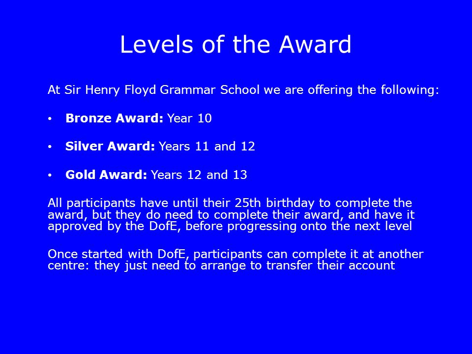 Contact For information about the Sir Henry Floyd Grammar School DofE Award Scheme, please contact the school's eDofE Website Co-ordinator: Alison Richards Telephone: 01296 688492 Mobile: 07751 594963 Email: alisonrichards07@gmail.comalisonrichards07@gmail.com For information about the Sir Henry Floyd Grammar School DofE Expedition Programme, please contact the school's DofE Expedition Provider: David Goss Telephone: 01525 850368 Mobile: 07900 410327 Email: david.goss@zest-for-adventure.co.ukdavid.goss@zest-for-adventure.co.uk