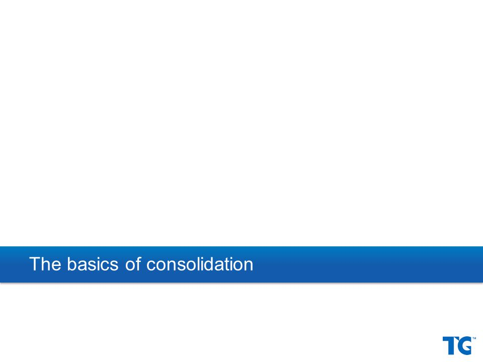 The basics of consolidation