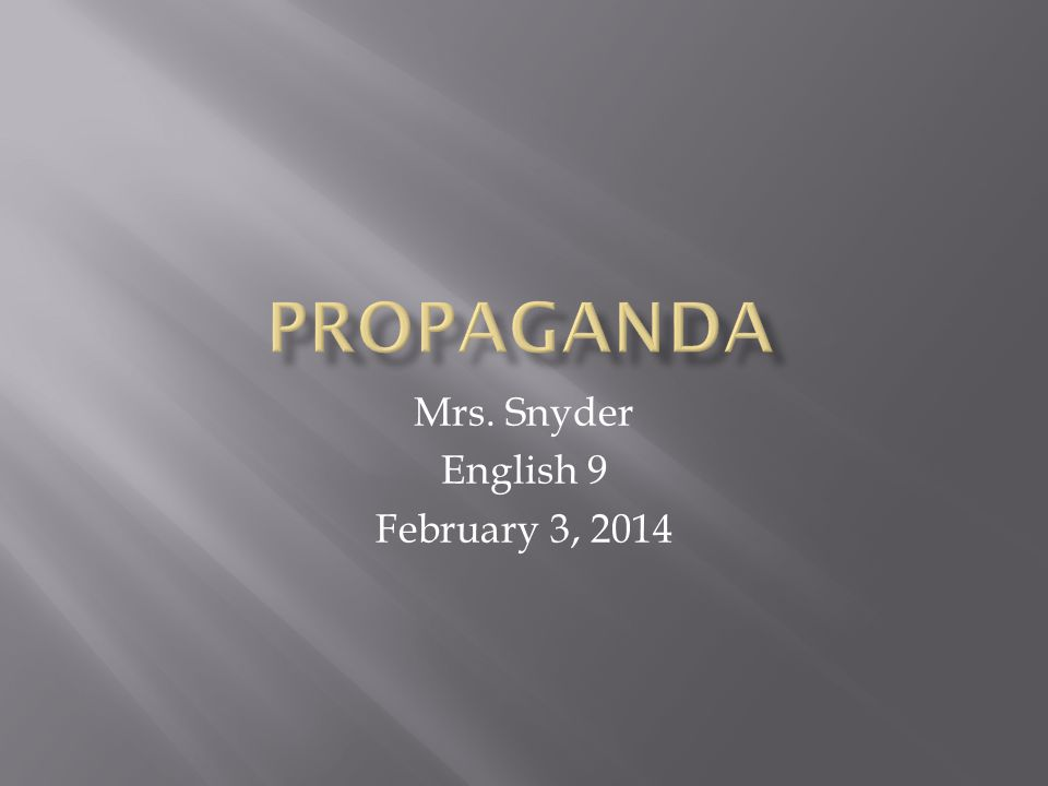 Mrs. Snyder English 9 February 3, 2014