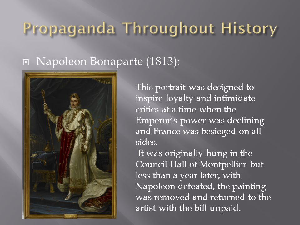  Napoleon Bonaparte (1813): This portrait was designed to inspire loyalty and intimidate critics at a time when the Emperor's power was declining and France was besieged on all sides.