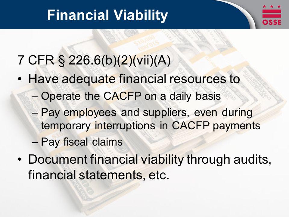 Administrative Capability 7 CFR § 226.6(b)(2)(vii)(B) Appropriate and effective management practices must be in effect to ensure that the Program operates in accordance with [the regulations].