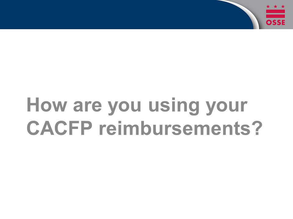 Allowable Costs For all costs: –Is it CACFP-related.