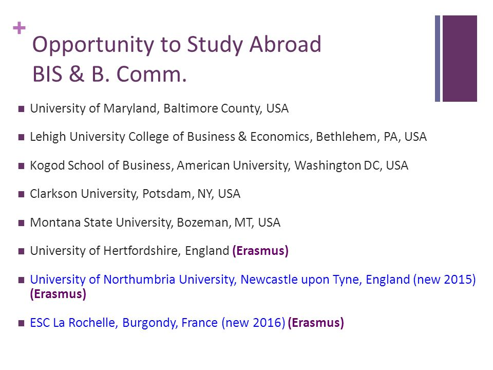 + Opportunity to Study Abroad BIS & B. Comm.