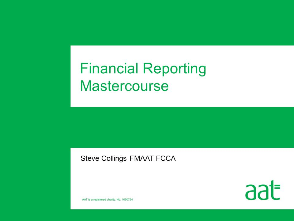 Steve Collings FMAAT FCCA Financial Reporting Mastercourse