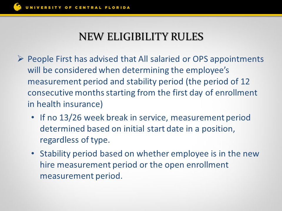 NEW ELIGIBILITY RULES  People First has advised that All salaried or OPS appointments will be considered when determining the employee's measurement