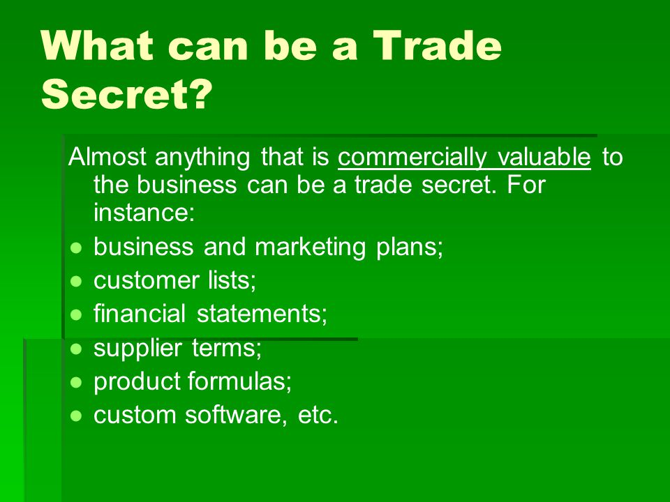 What can be a Trade Secret.