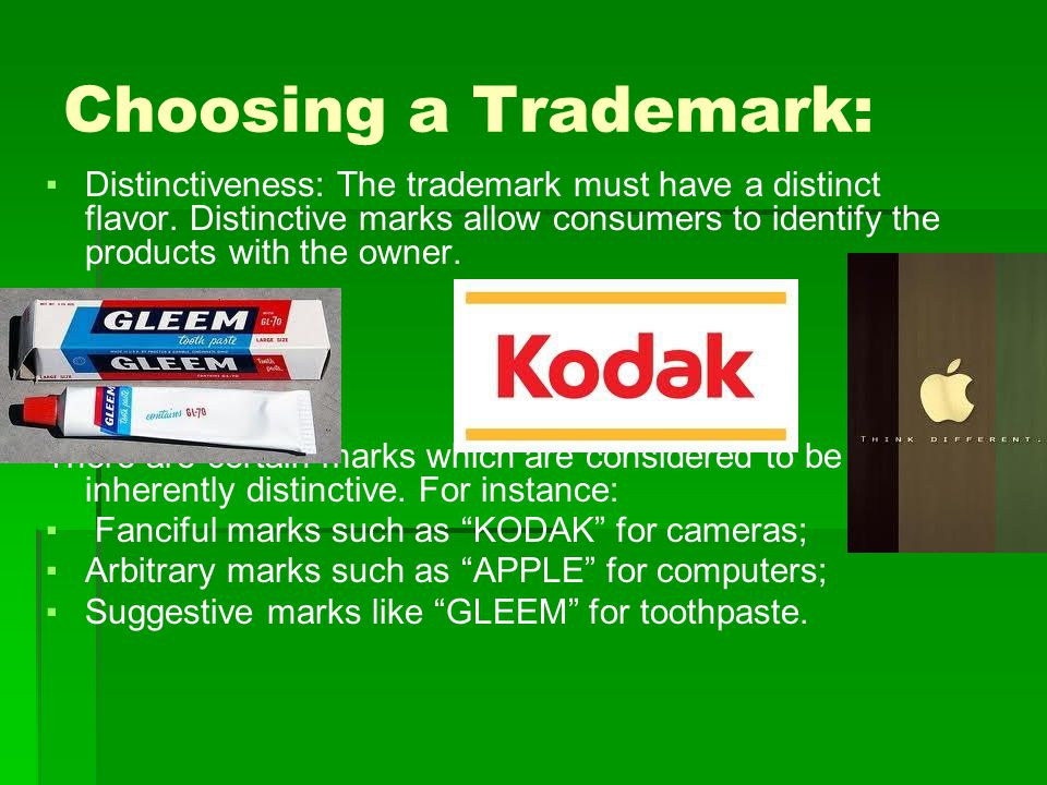 Choosing a Trademark: ▪Distinctiveness: The trademark must have a distinct flavor.