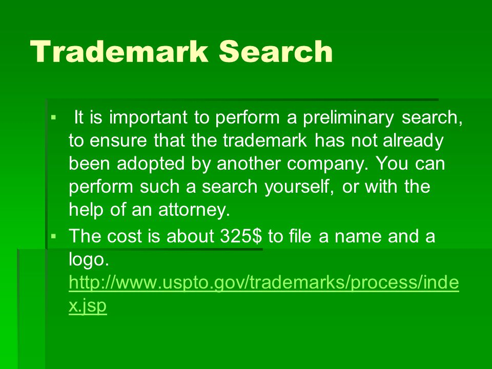 Trademark Search ▪ It is important to perform a preliminary search, to ensure that the trademark has not already been adopted by another company.