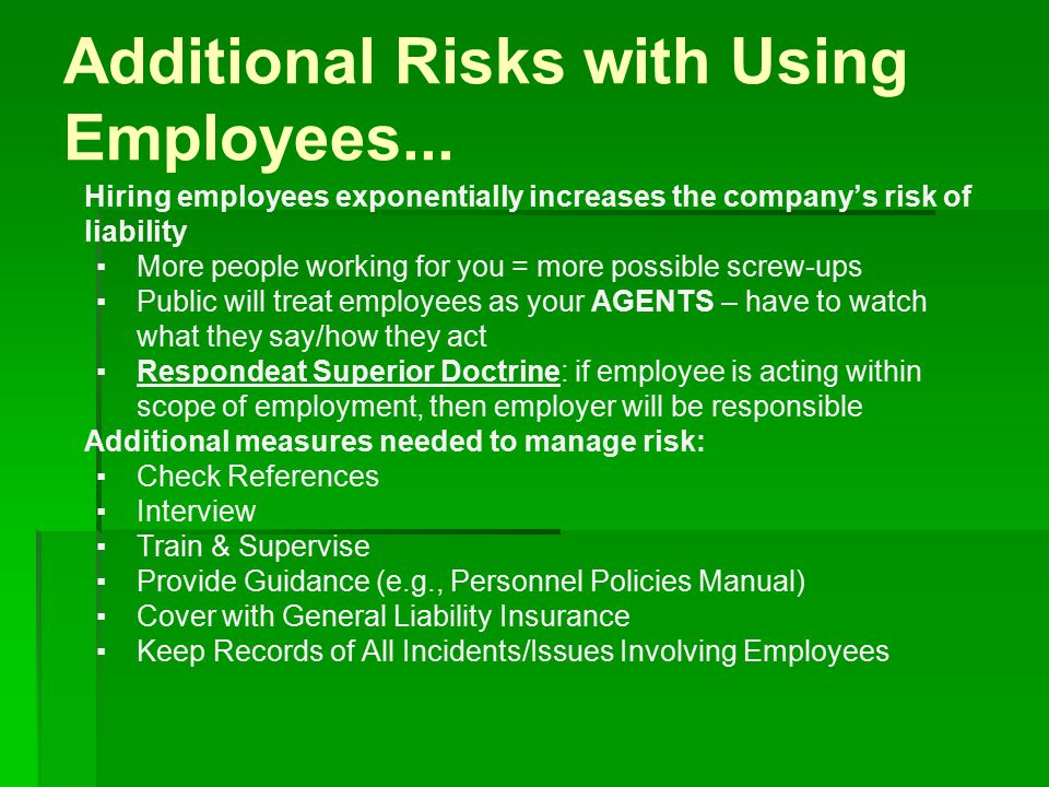 Additional Risks with Using Employees...
