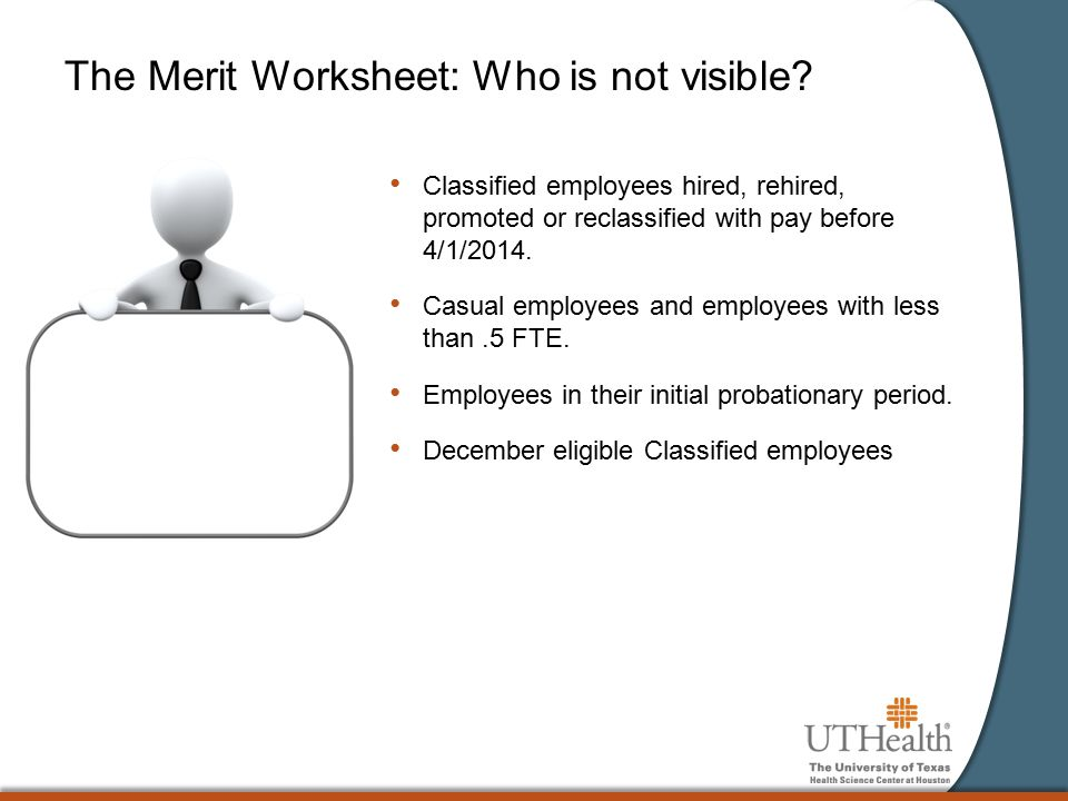 The Merit Worksheet: Who is not visible.
