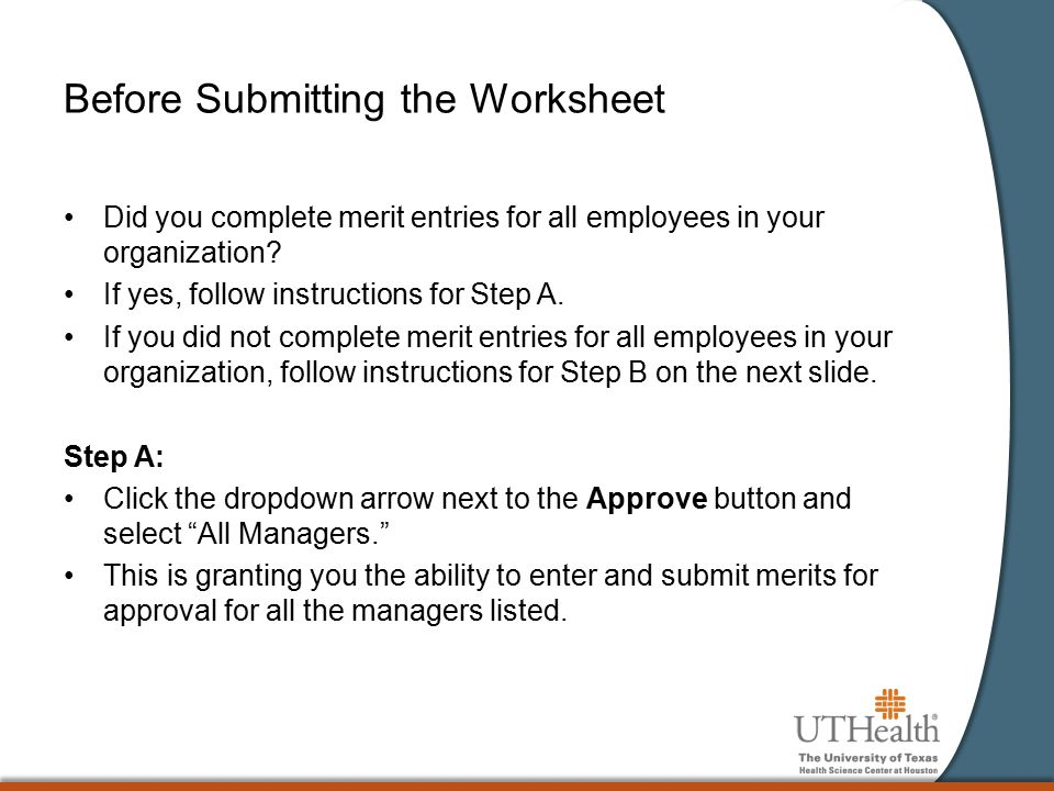Before Submitting the Worksheet Did you complete merit entries for all employees in your organization.