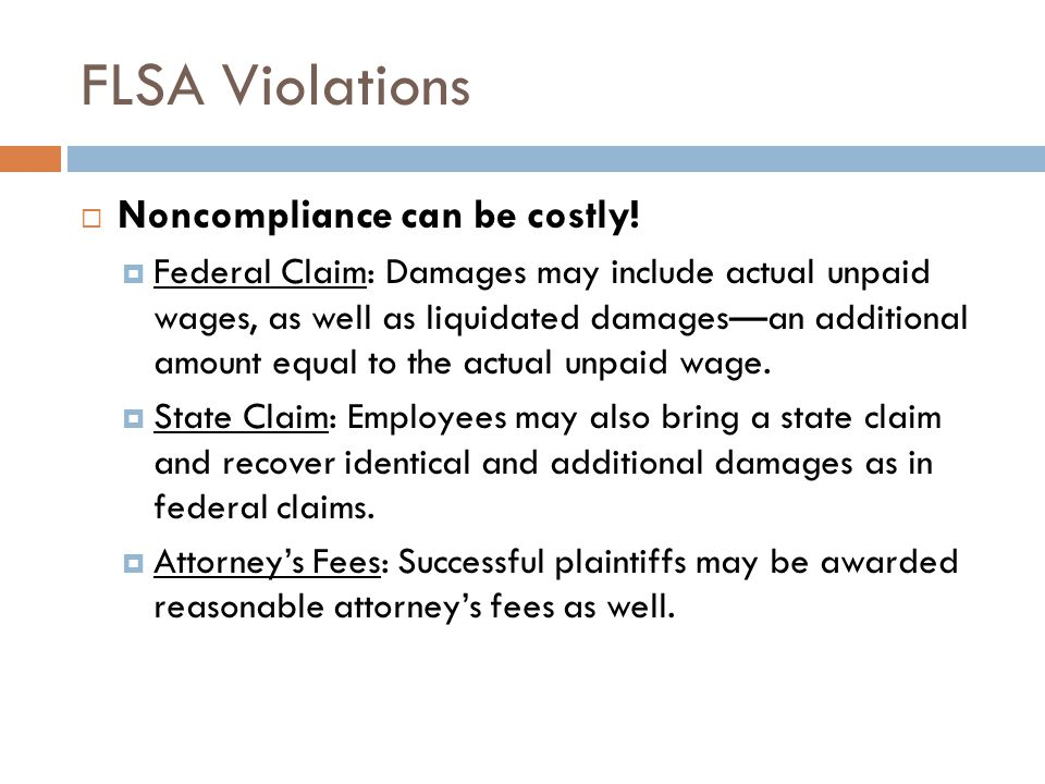 FLSA Violations  Noncompliance can be costly.