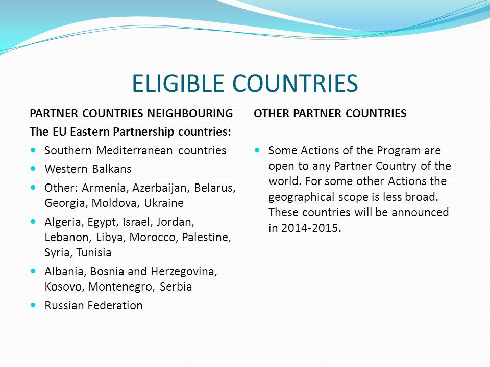 ELIGIBLE COUNTRIES OTHER PARTNER COUNTRIES Some Actions of the Program are open to any Partner Country of the world.