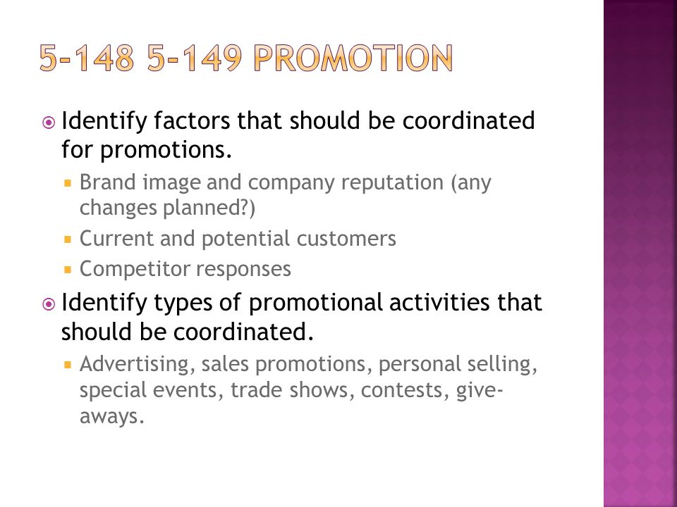  Identify factors that should be coordinated for promotions.  Brand image and company reputation (any changes planned?)  Current and potential cust