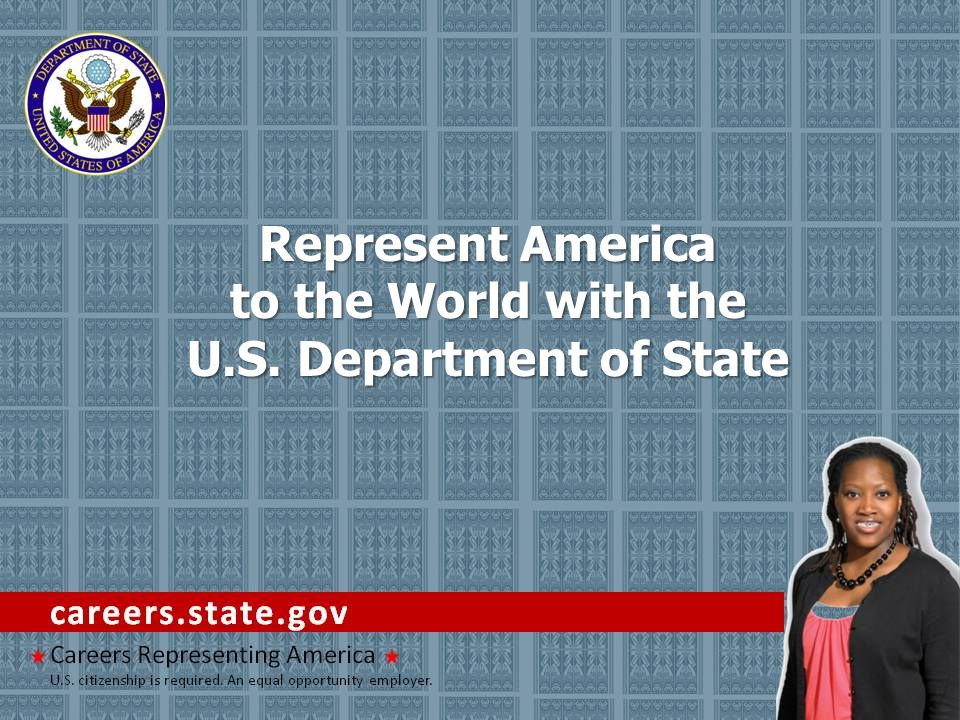 Represent America to the World with the U.S. Department of State