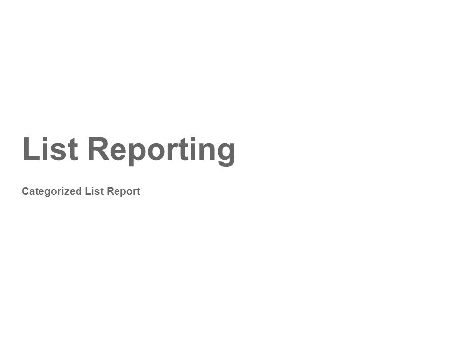 List Reporting Categorized List Report