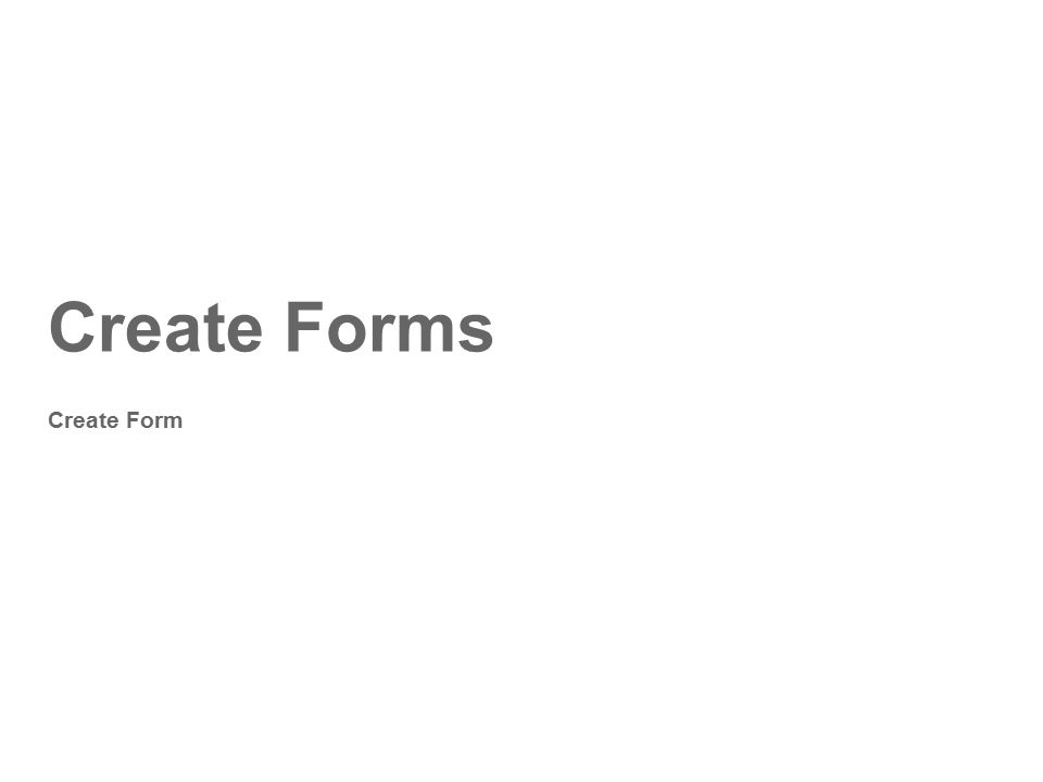 Create Forms Create Form