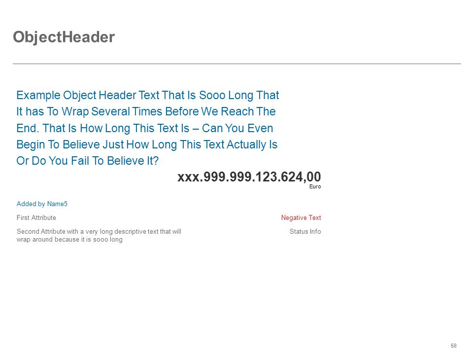©2014 SAP AG or an SAP affiliate company. All rights reserved.58 ObjectHeader Example Object Header Text That Is Sooo Long That It has To Wrap Several