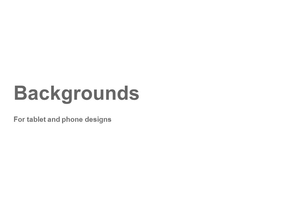 Backgrounds For tablet and phone designs
