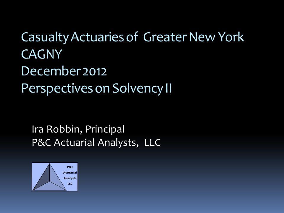 Ira Robbin, Principal P&C Actuarial Analysts, LLC