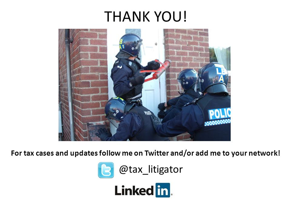 THANK YOU! For tax cases and updates follow me on Twitter and/or add me to your network! @tax_litigator