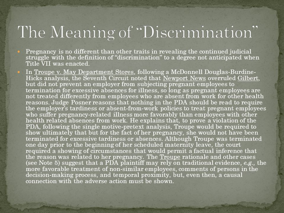 """Pregnancy is no different than other traits in revealing the continued judicial struggle with the definition of """"discrimination"""" to a degree not antic"""