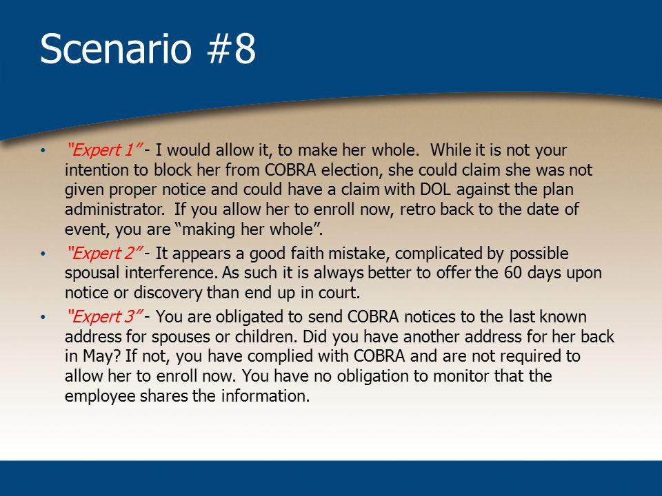 Scenario #8 Expert 1 - I would allow it, to make her whole.