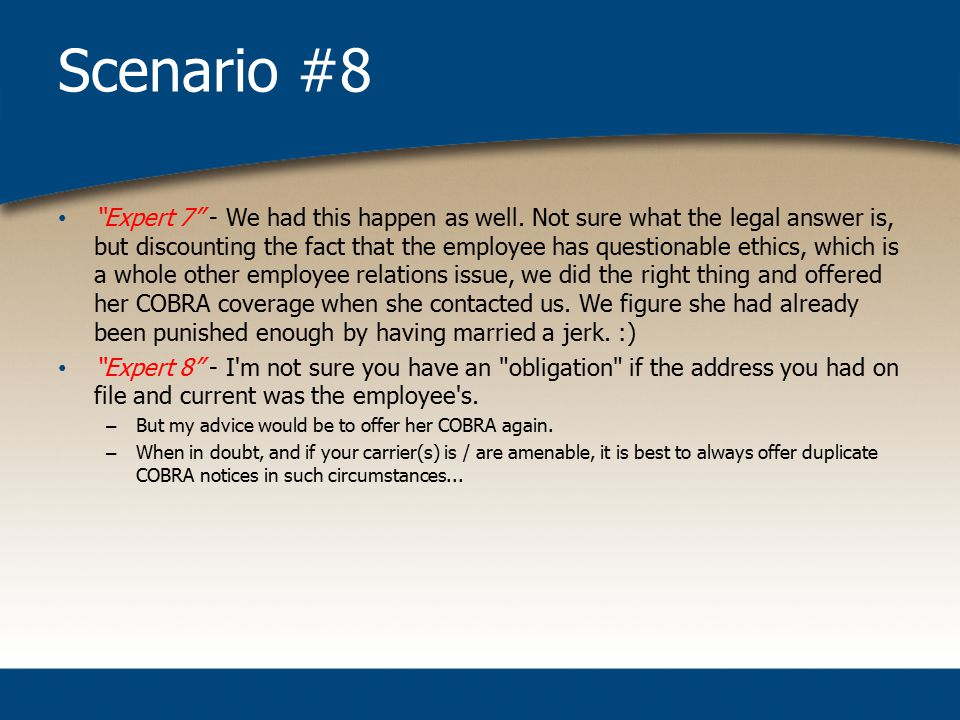 Scenario #8 Expert 7 - We had this happen as well.
