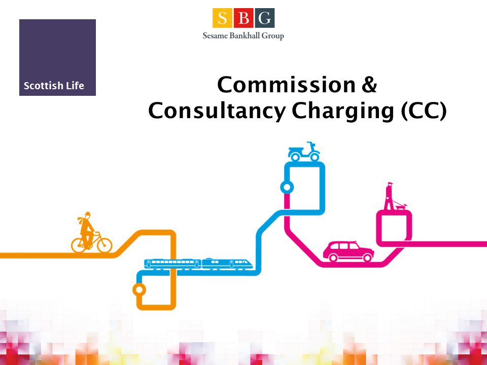 Scottish Life Commission & Consultancy Charging (CC)