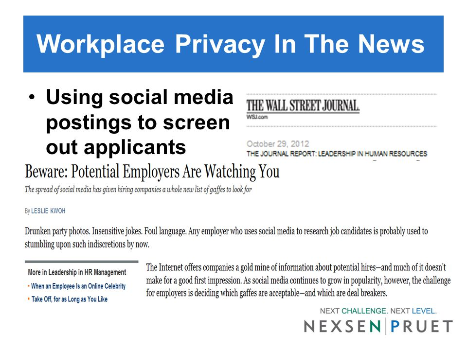 Clearwater Paper Social Media Policy NLRB Acting GC May 2012: – The term 'material non-public information,' in the absence of clarification, is so vague that employees would reasonably construe it to include subjects that involve their working conditions. – [T]he term 'confidential information,' without narrowing its scope so as to exclude Section 7 activity, would reasonably be interpreted to include information concerning terms and conditions of employment.