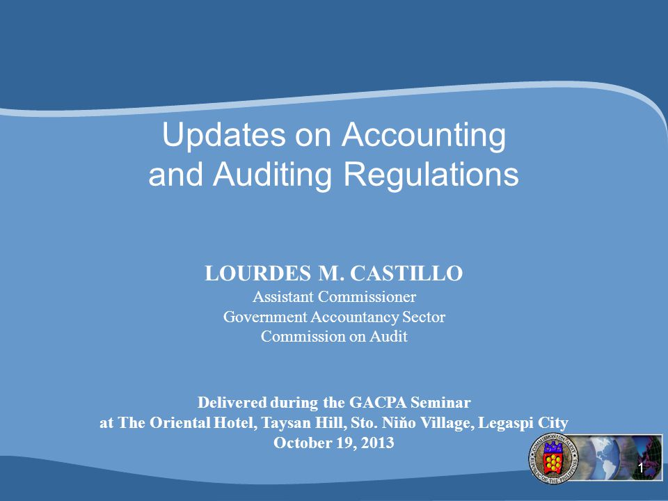 1 Updates on Accounting and Auditing Regulations LOURDES M.