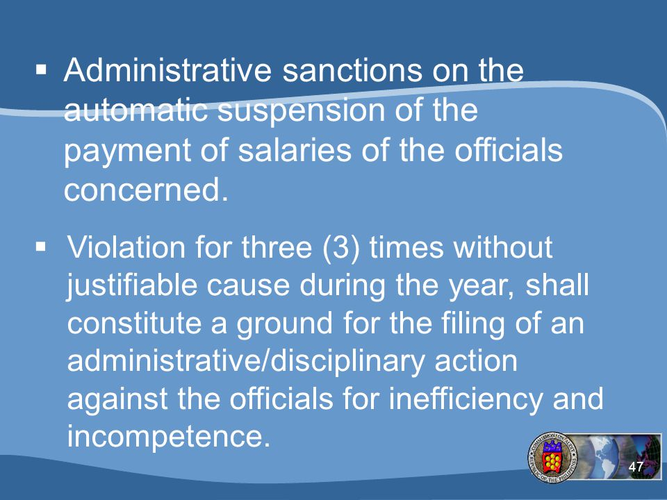 47  Administrative sanctions on the automatic suspension of the payment of salaries of the officials concerned.