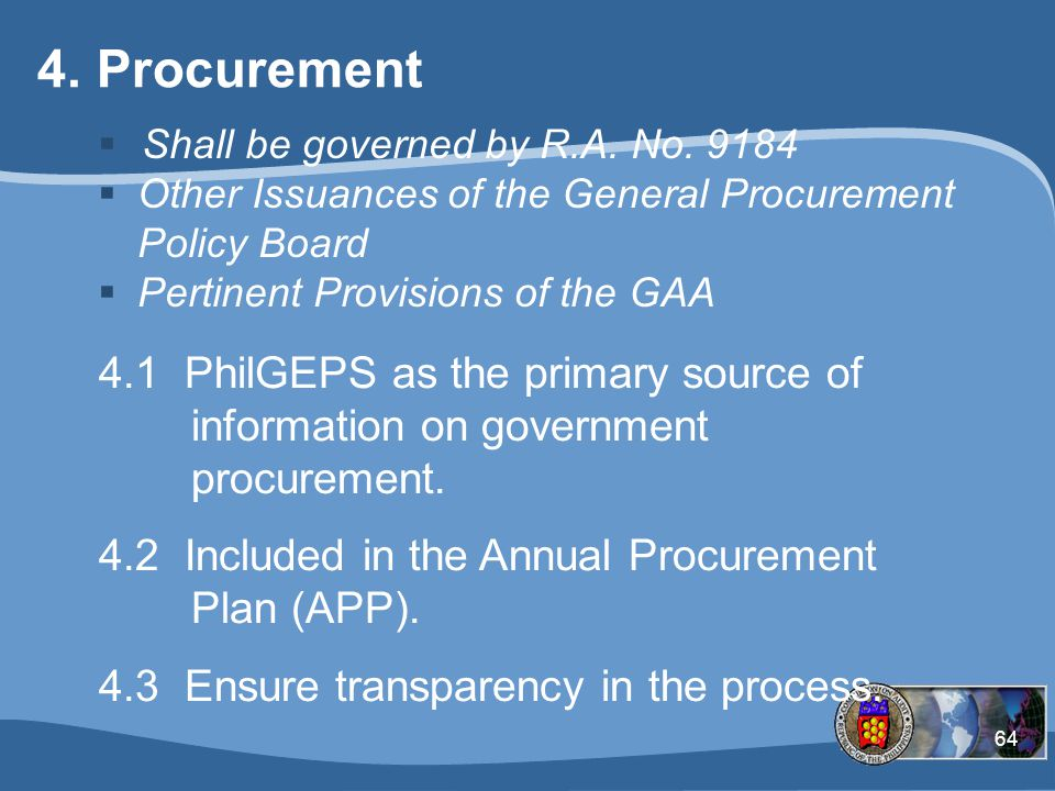 64 4.Procurement  Shall be governed by R.A.No.