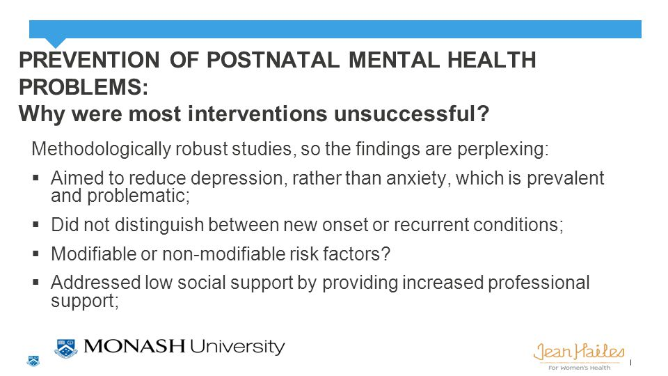 PREVENTION OF POSTNATAL MENTAL HEALTH PROBLEMS: Why were most interventions unsuccessful.