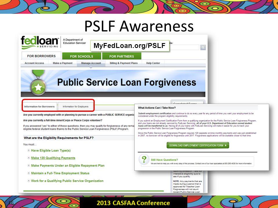 PSLF Awareness 16 MyFedLoan.org/PSLF