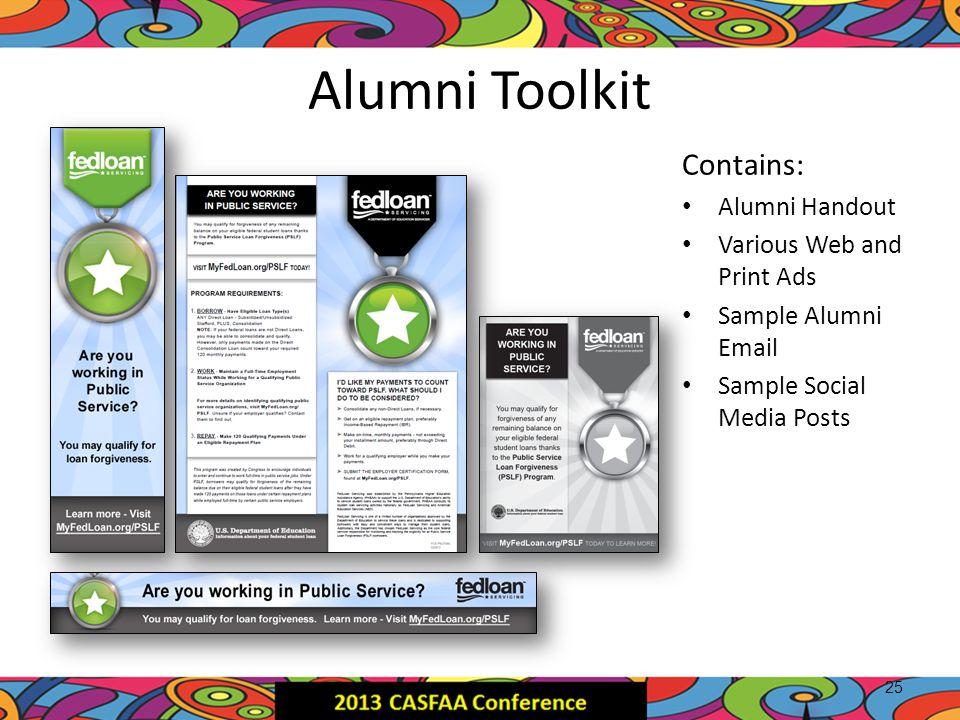 Alumni Toolkit Contains: Alumni Handout Various Web and Print Ads Sample Alumni Email Sample Social Media Posts 25