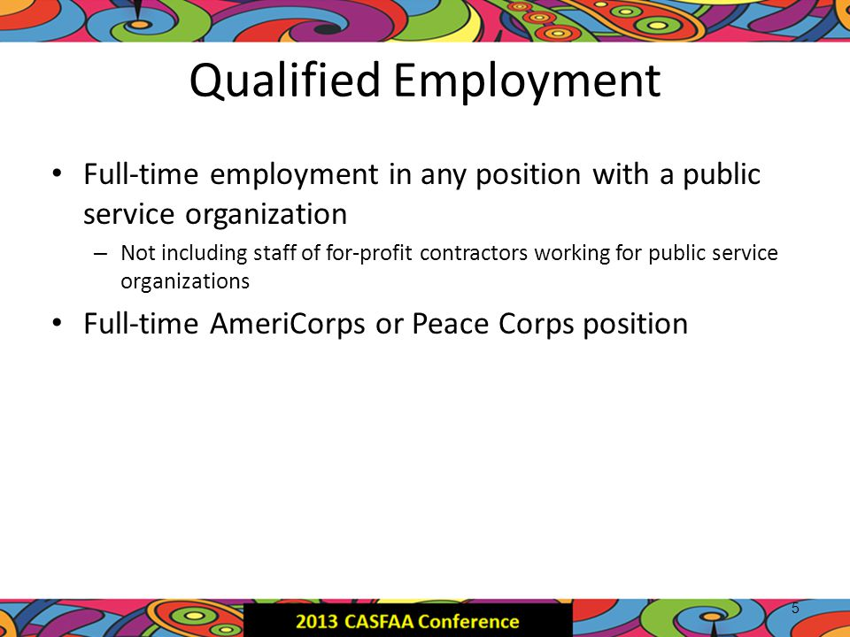 Qualified Employment Full-time employment in any position with a public service organization – Not including staff of for-profit contractors working f