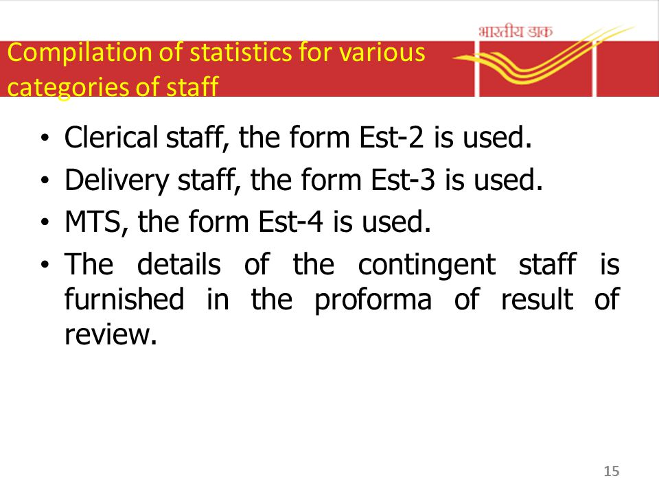 Compilation of statistics for various categories of staff Clerical staff, the form Est-2 is used. Delivery staff, the form Est-3 is used. MTS, the for