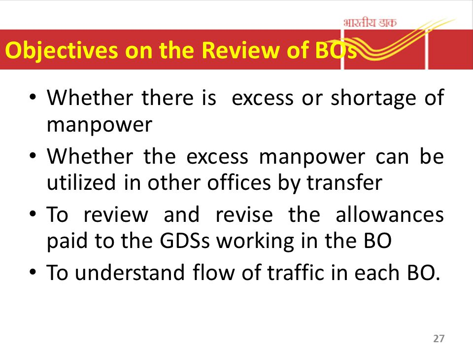 Objectives on the Review of BOs Whether there is excess or shortage of manpower Whether the excess manpower can be utilized in other offices by transf