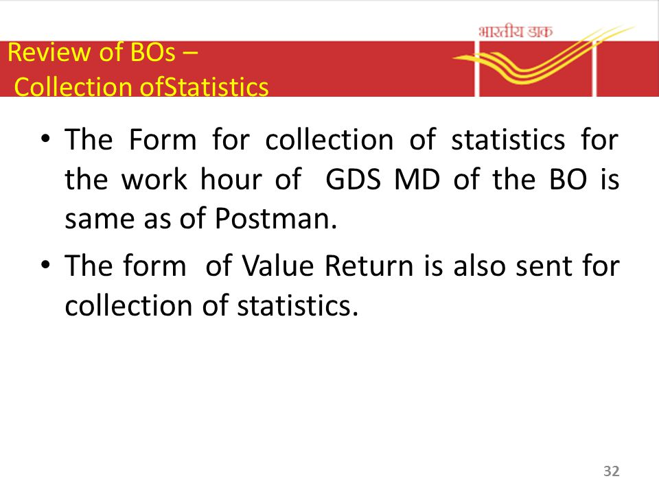 Review of BOs – Collection ofStatistics The Form for collection of statistics for the work hour of GDS MD of the BO is same as of Postman. The form of