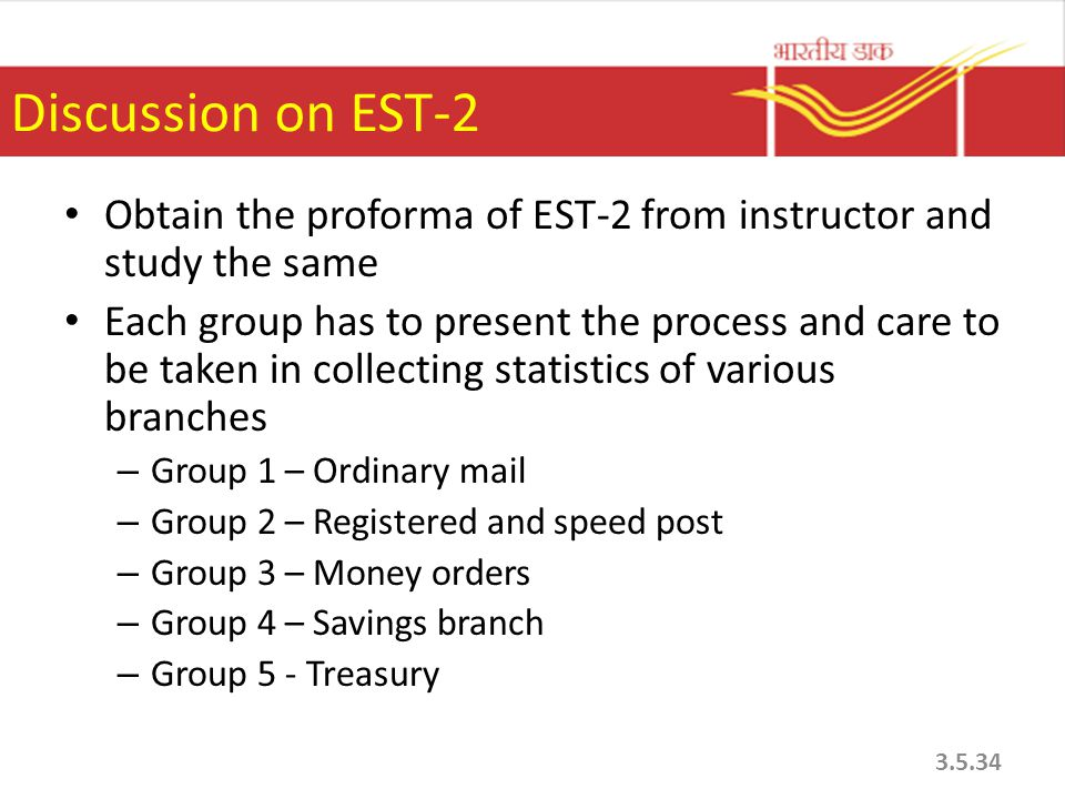Discussion on EST-2 Obtain the proforma of EST-2 from instructor and study the same Each group has to present the process and care to be taken in coll