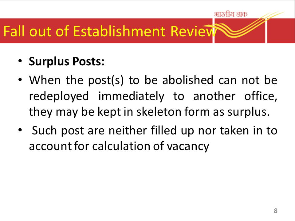 Fall out of Establishment Review Surplus Posts: When the post(s) to be abolished can not be redeployed immediately to another office, they may be kept