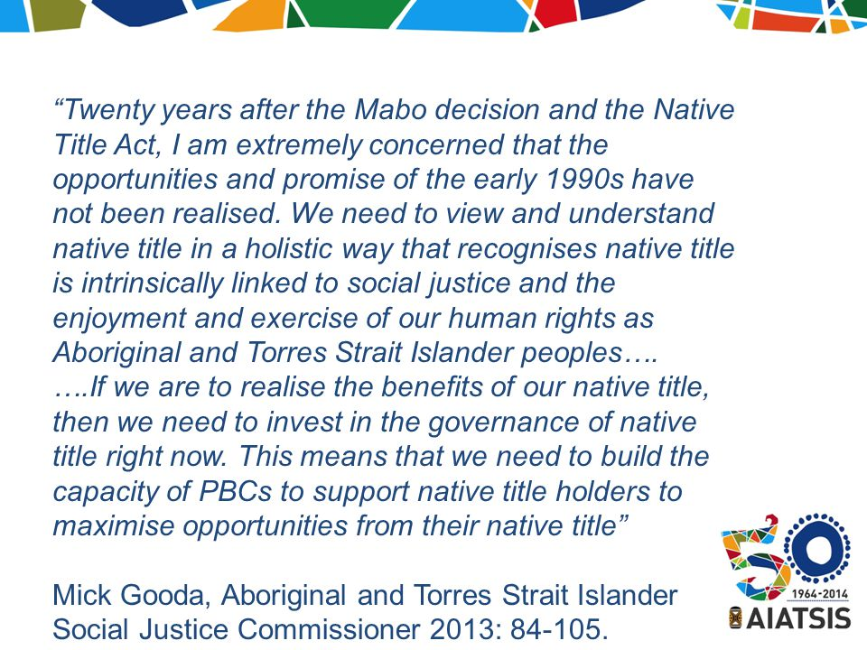 Registered Native Title Claims As at 31 December 2013: 300 claims nationally Source: National Native Title Tribunal