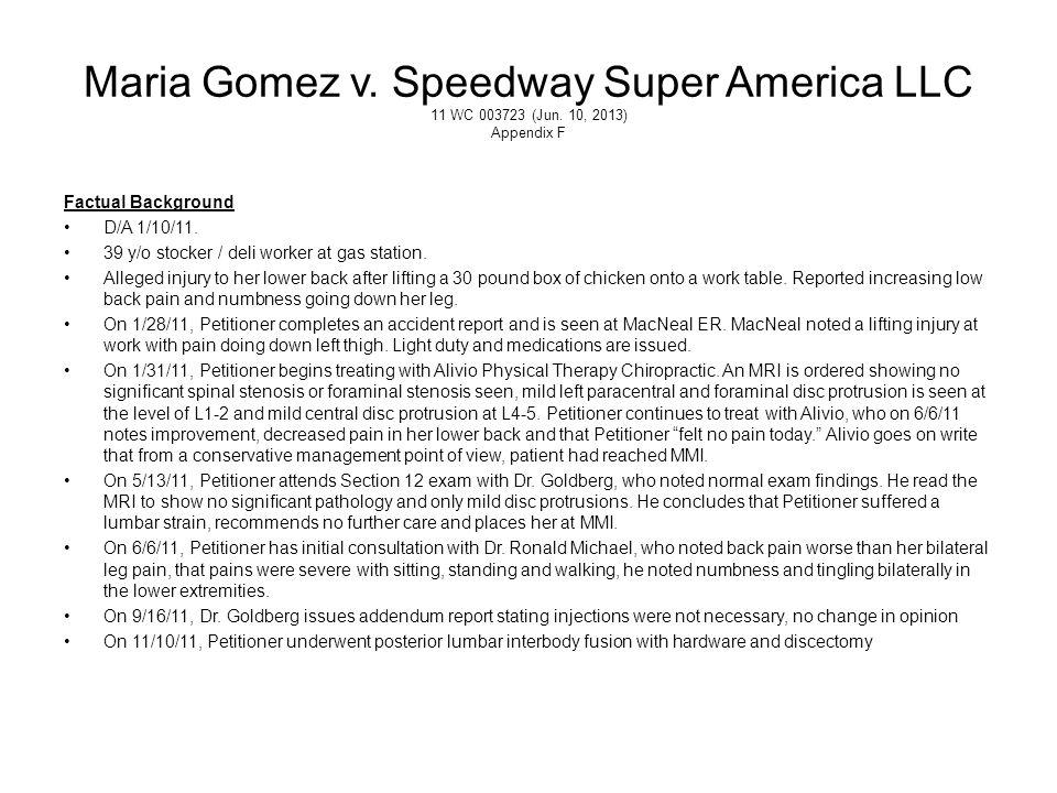 Maria Gomez v. Speedway Super America LLC 11 WC 003723 (Jun. 10, 2013) Appendix F Factual Background D/A 1/10/11. 39 y/o stocker / deli worker at gas