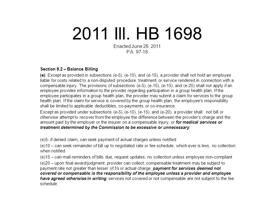 2011 Ill. HB 1698 Enacted June 28, 2011 P.A. 97-18 Section 8.2 – Balance Billing (e) Except as provided in subsections (e-5), (e-10), and (e-15), a pr