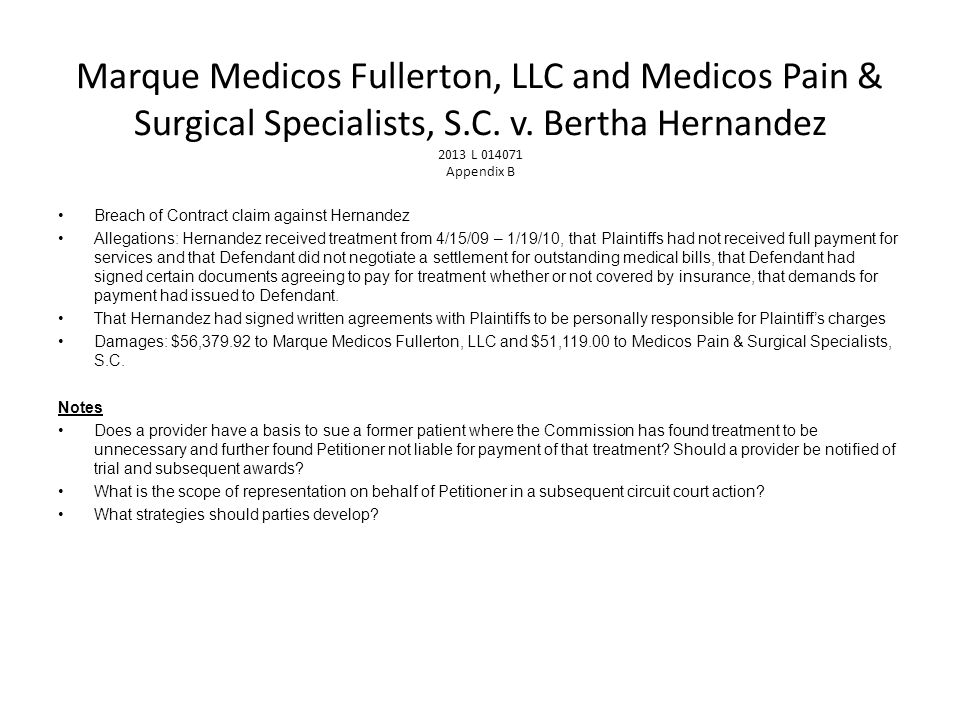 Marque Medicos Fullerton, LLC and Medicos Pain & Surgical Specialists, S.C. v. Bertha Hernandez 2013 L 014071 Appendix B Breach of Contract claim agai
