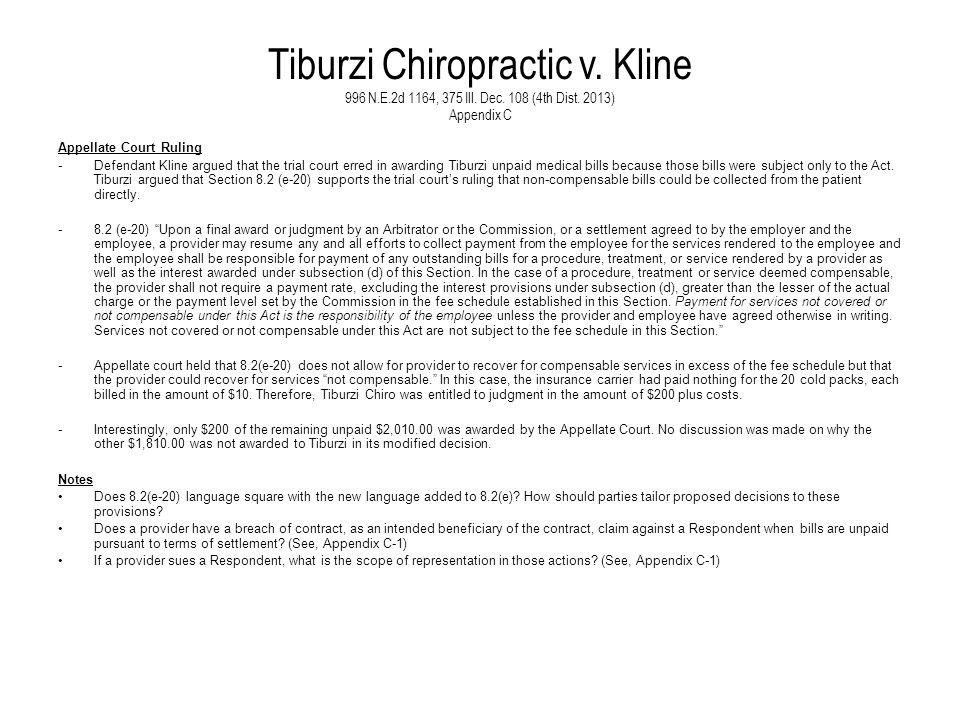 Tiburzi Chiropractic v. Kline 996 N.E.2d 1164, 375 Ill. Dec. 108 (4th Dist. 2013) Appendix C Appellate Court Ruling -Defendant Kline argued that the t